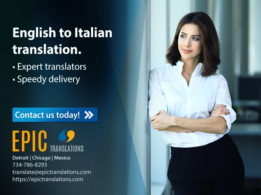 To compete in Italian marketing, English-speaking companies must translate English to Italian accurately and efficiently.